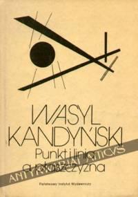 Wassily Kandinsky - Punkt i linia a płaszczyzna. Przyczynek do analizy elementów malarskich