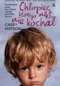 Casey Watson - Chłopiec, którego nikt nie kochał