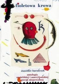 Stanisław Barańczak - Fioletowa krowa. 333 najsławniejsze okazy angielskiej i amerykańskiej poezji niepoważnej od Williama Shakespeare'a do Johna Lennona. Antologia