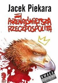 Jacek Piekara - Przenajświętsza Rzeczpospolita
