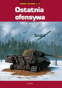 Andre Zbiegniewski - Ostatnia ofensywa / Kroniki wojenne nr 10