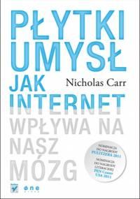 Nicholas Carr - Płytki umysł. Jak internet wpływa na nasz mózg