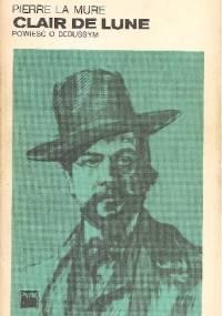 Pierre La Mure - Clair de Lune. Powieść o Debussym tom 1