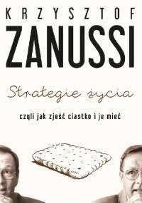 Krzysztof Zanussi - Strategie życia, czyli jak zjeść ciastko i je mieć