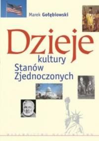 Marek Gołębiowski - Dzieje kultury Stanów Zjednoczonych