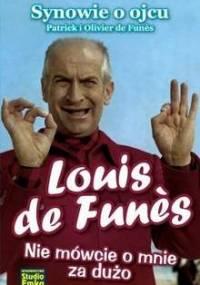 Patrick de Funès - Louis de Funès: Nie mówcie o mnie za dużo