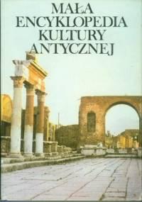 praca zbiorowa - Mała encyklopedia kultury antycznej A-Z
