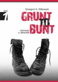 Grzegorz K. Witkowski - Grunt to bunt. Rozmowy o Jarocinie