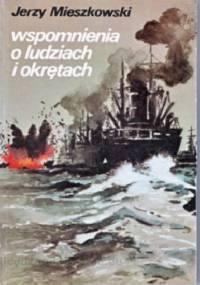 Jerzy Mieszkowski - Wspomnienia o ludziach i okrętach