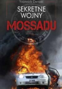Yvonnick Denoël - Sekretne wojny Mossadu