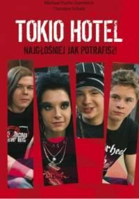 Michael Fuchs-Gamböck - Tokio Hotel. Najgłośniej jak potrafisz!