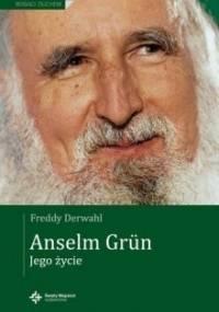 Freddy Derwahl - Anselm Grün. Jego życie