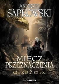 Andrzej Sapkowski - Miecz przeznaczenia