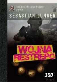 Sebastian Junger - Wojna Restrepo