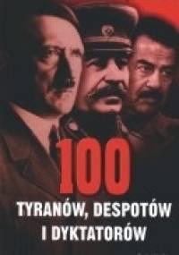 Nigel Cawthorne - 100 tyranów, despotów i dyktatorów