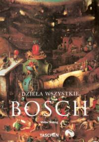 Walter Bosing - Hieronim Bosch ok. 1450-1516. Między niebem a piekłem