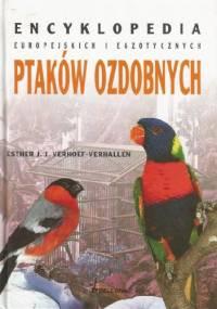 Esther J. J. Verhoef-Verhallen - Encyklopedia europejskich i egzotycznych ptaków ozdobnych