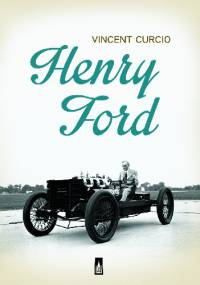 Vincent Curcio - Henry Ford