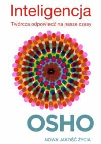 Osho - Inteligencja. Twórcza odpowiedz na nasze czasy