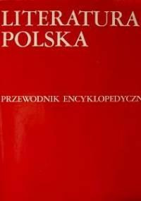 praca zbiorowa - Literatura polska. Przewodnik encyklopedyczny N-Ż