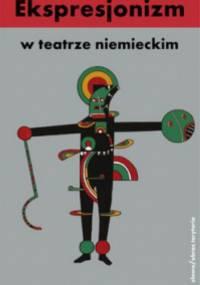 praca zbiorowa - Ekspresjonizm w teatrze niemieckim