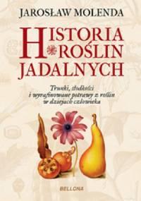 Jarosław Molenda - Historia roślin jadalnych