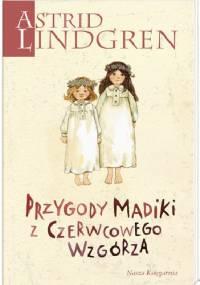Astrid Lindgren - Przygody Madiki z Czerwcowego Wzgórza