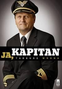 Tadeusz Wrona - Ja, kapitan