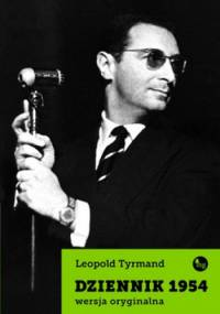Leopold Tyrmand - Dziennik 1954. Wersja oryginalna