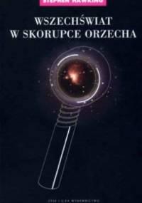 Stephen William Hawking - Wszechświat w skorupce orzecha