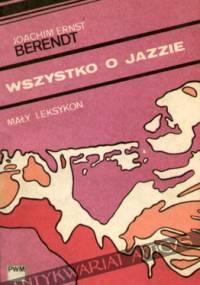 Joachim Ernst Berendt - Wszystko o jazzie