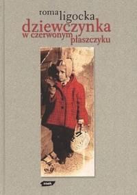 Roma Ligocka - Dziewczynka w czerwonym płaszczyku