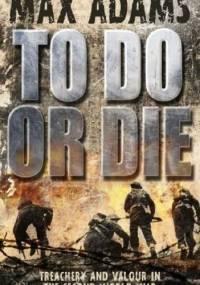 Max Adams - To Do Or Die