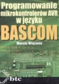 Marcin Wiązania - Programowanie mikrokontrolerów AVR w języku BASCOM