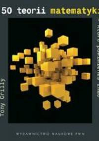 Tony Crilly - 50 teorii matematyki, które powinieneś znać