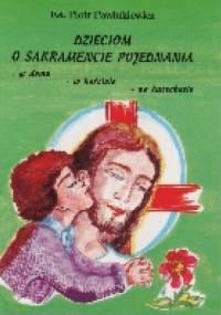 Piotr Pawlukiewicz - Dzieciom o sakramencie pojednania