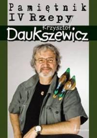 Krzysztof Daukszewicz - Pamiętnik IV Rzepy