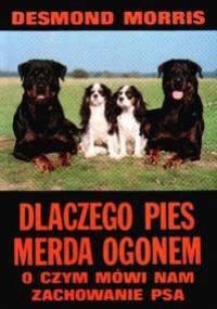 Desmond John Morris - Dlaczego pies merda ogonem