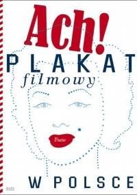 Dorota Folga-Januszewska - Ach! Plakat filmowy w Polsce