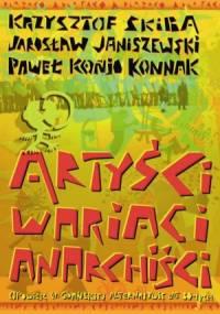 Krzysztof Skiba - Artyści, wariaci, anarchiści