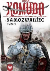 Jacek Komuda - Samozwaniec, tom 4