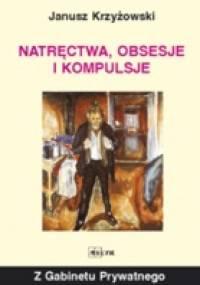 Janusz Krzyżowski - Natręctwa, obsesje i kompulsje