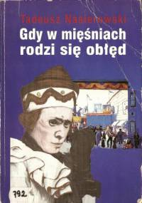 Tadeusz Nasierowski - Gdy w mięśniach rodzi się obłęd
