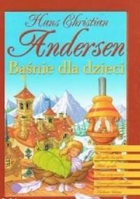 Hans Christian Andersen - Baśnie dla dzieci