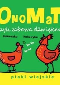 Joanna Babula - OnoMaTo czyli zabawa dźwiękami. Ptaki wiejskie
