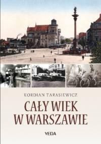 Kordian Tarasiewicz - Cały wiek w Warszawie