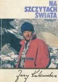 Jerzy Kukuczka - Na szczytach świata
