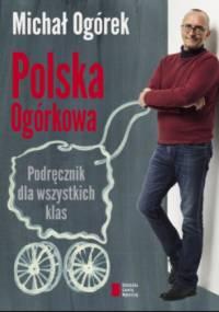 Michał Ogórek - Polska ogórkowa