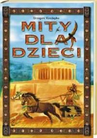 Grzegorz Kasdepke - Mity dla dzieci