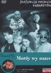 Artur Andrus - Kolekcja polskich kabaretów 13 Mordy wy nasze